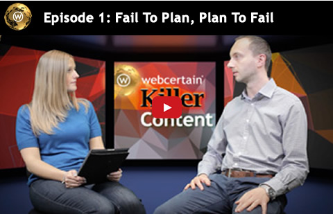 Killer Content: Fail to Plan, Plan to Fail